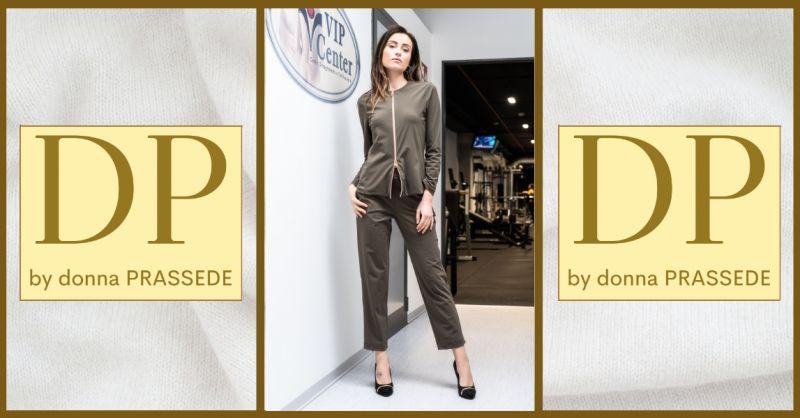DP by Donna Prassede - Occasione azienda leader produzione abbigliamento donna made in Italy